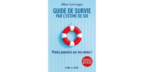 Livre Guide de survie par l'estime de soi. Pleins pouvoirs sur ma valeur !